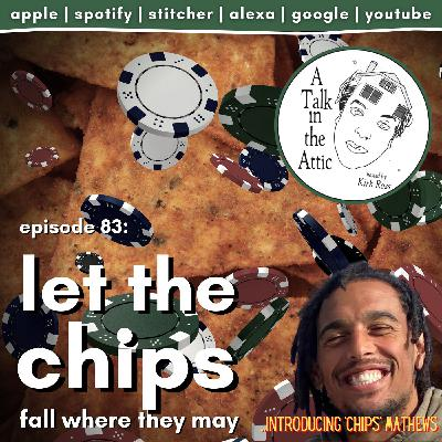 let the chips fall where they may