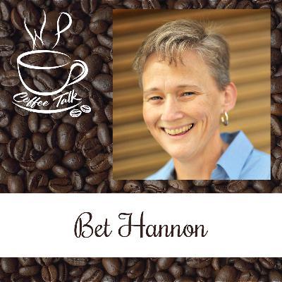 Ep 112 WPCoffeeTalk: Bet Hannon