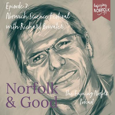 Norwich Science Festival with Richard Bowater