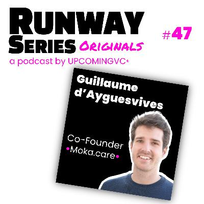 47. Guillaume d'Ayguesvives, Co-Founder @ Moka.care - Apporter une approche positive, simple, de la santé mentale au quotidien.