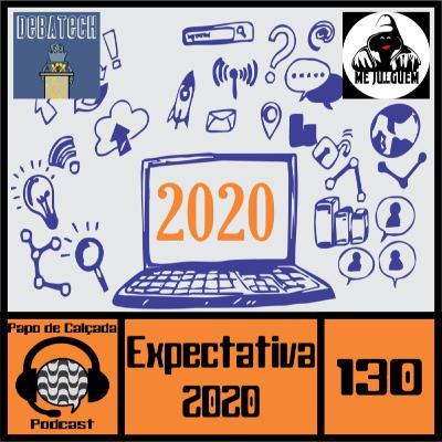 Papo de Calçada #130 Expectativas Para 2020