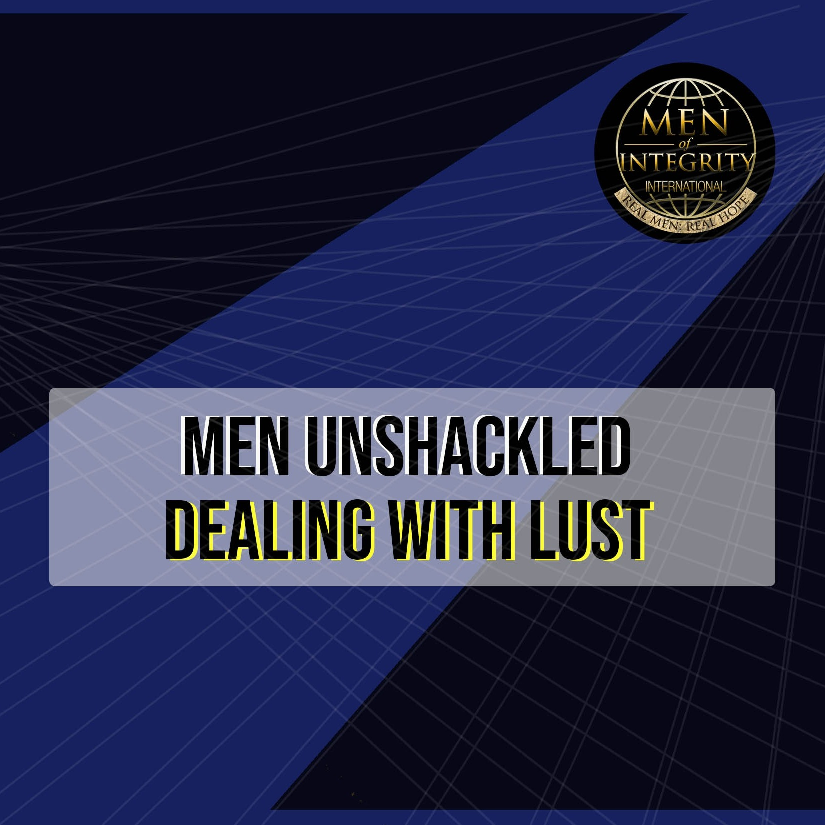 Men Unshackled: Dealing with Lust