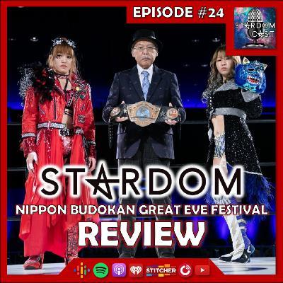 24: STARDOM Nippon Budokan Great Eve Festival Review!