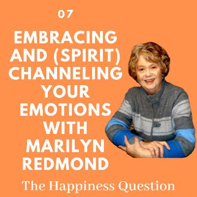 Embracing and (Spirit) Channeling Your Emotions with Marilyn Redmond | EP 7 (S2, EP 2)
