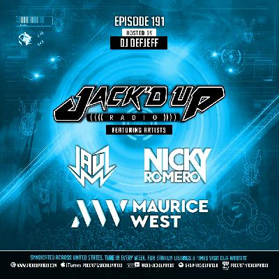 Jack'd Up Radio 191 (Guests Maurice West, Jauz, Nicky Romero)