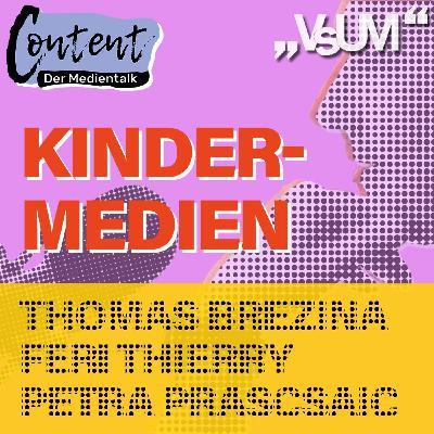 "# 45 Thomas Brezina, Petra Prascsaics & Feri Thierry: Content, der Medientalk ""Kindermedien""   11.10.20"
