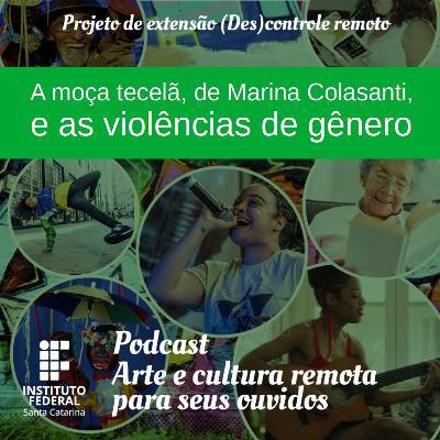 #05 | Arte e Cultura remota para seus ouvidos: A moça tecelã, de Marina Colasanti, e as violências de gênero.