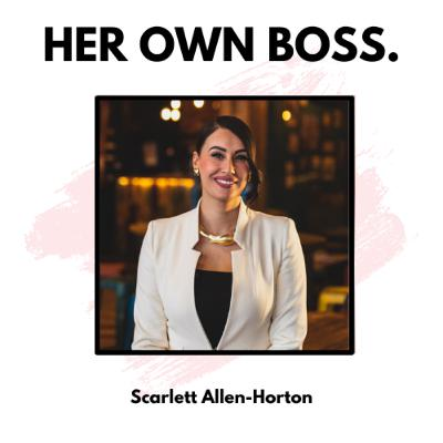 Life as an entrepreneur, mother and finalist on The Apprentice with Scarlett Allen-Horton