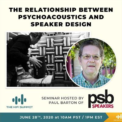 PSB Speakers   The Relationship Between Psychoacoustics and Speaker Design   Paul Barton   The Hi-Fi Summit