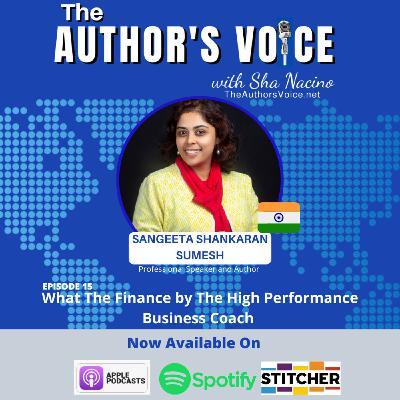 TAV 015 :What The Finance by The High Performance Business Coach with Sangeeta Shankaran Sumesh