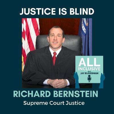 Justice is Blind: Richard Bernstein, Michigan Supreme Court Justice