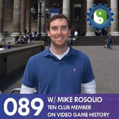089 - with Mike Rosolio - On Video Game History