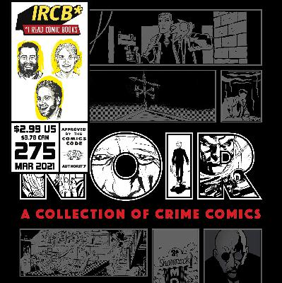 Episode 275 | Goodreads Book of the Month: Noir: A Collection of Crime Comics