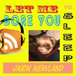 #337 Let me bore you to sleep - Jason Newland (21st February 2020)