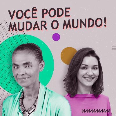 Marina Silva: luta pela vida e pelo Brasil