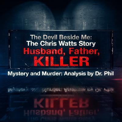1 - The Devil Beside Me: The Chris Watts Story - Husband, Father, Killer
