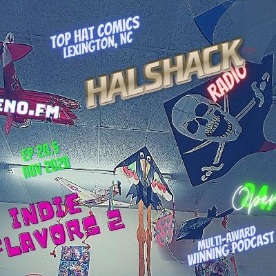 Halshack Ep 20.5 (INDIE FLAVORS 2)- Nov 2020-- bonus show (Shacklist at website HALSHACK.com)