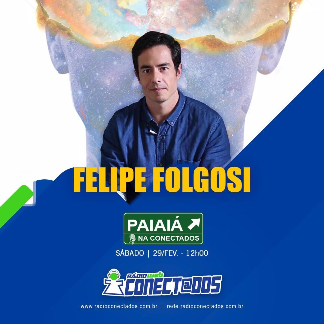 Paiaiá na Conectados com Felipe Folgosi 29-02-20