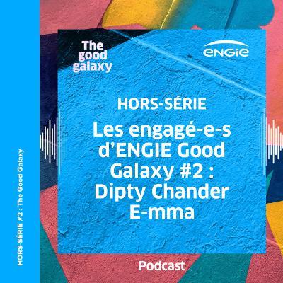 Les engagé-e-s d'ENGIE Good Galaxy #2 : Dipty Chander