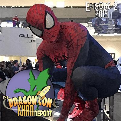 The 2019 Dragon Con Khan Report Episode 2