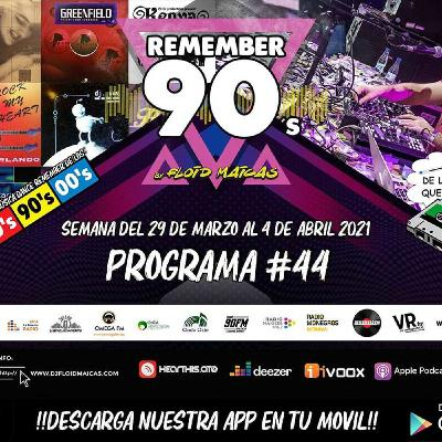 #44 Remember 90s Radio Show by Floid Maicas