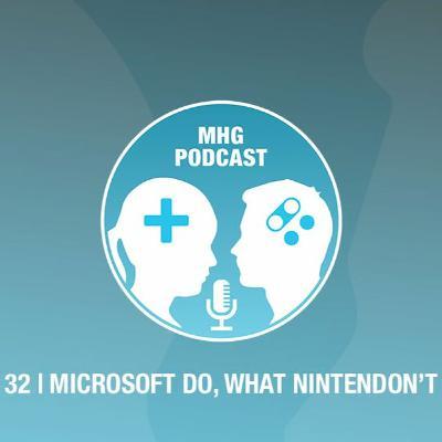 32 : Microsoft Do, What Nintendon't