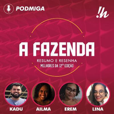 PODMIGA #27 - Melhores e piores de A Fazenda 12: Jojo Todynho, Raissa Barbosa, Lipe Ribeiro e muito mais