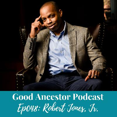 Ep048: #GoodAncestor​ Robert Jones, Jr. on The Prophets