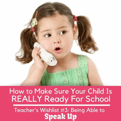How To Make Sure Your Child Is REALLY Ready For School - Teachers Wishlist #3 - Ability To Speak Up