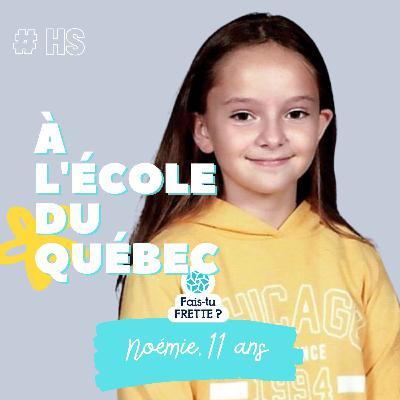 #HS A l'école du Québec - Noémie, 11 ans