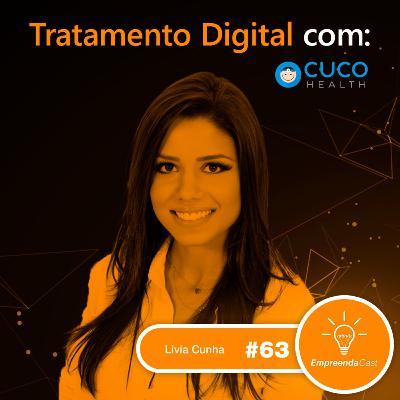 Tratamento Digital com: Livia Cunha | Cuco Health | #EP63