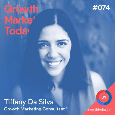 Six Ways to Crush Imposter Syndrome and Get S@# Done with Tiffany Da Silva – Growth Marketing Consultant and Founder of Flowjo.co (GMT074)