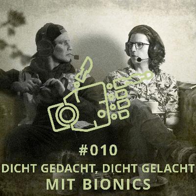 010 - Dicht gedacht, dicht gelacht mit Bionics | DICHTE GEDANKEN POTCAST