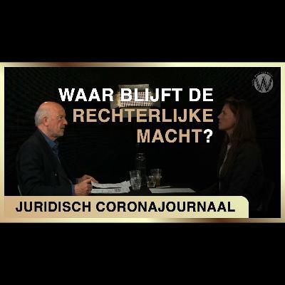 Waar blijft de rechterlijke macht? - Juridisch Coronajournaal #9