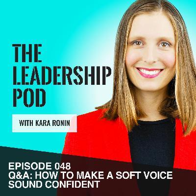 [048] Q&A: How to Make a Soft Voice Sound Confident