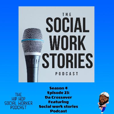Da crossover featuring The Social Work Stories Podcast
