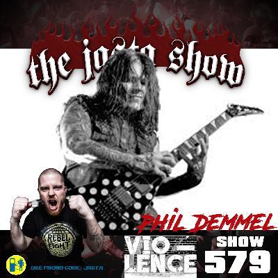 Show #579 - Phil Demmel (Vio-Lence)
