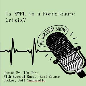 Ep #27 Is SWFL in a Foreclosure Crisis?