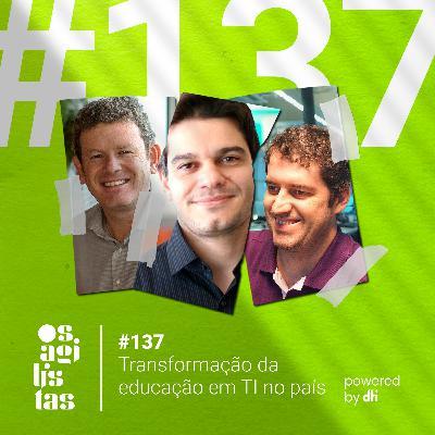 #137 – Transformação da educação em TI no país