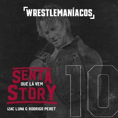 Senta que lá vem Story #10 - Os verões de CM Punk