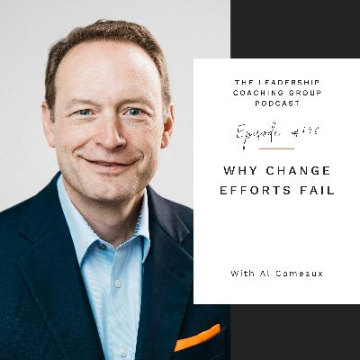 Why Change Efforts Fail with Al Comeaux