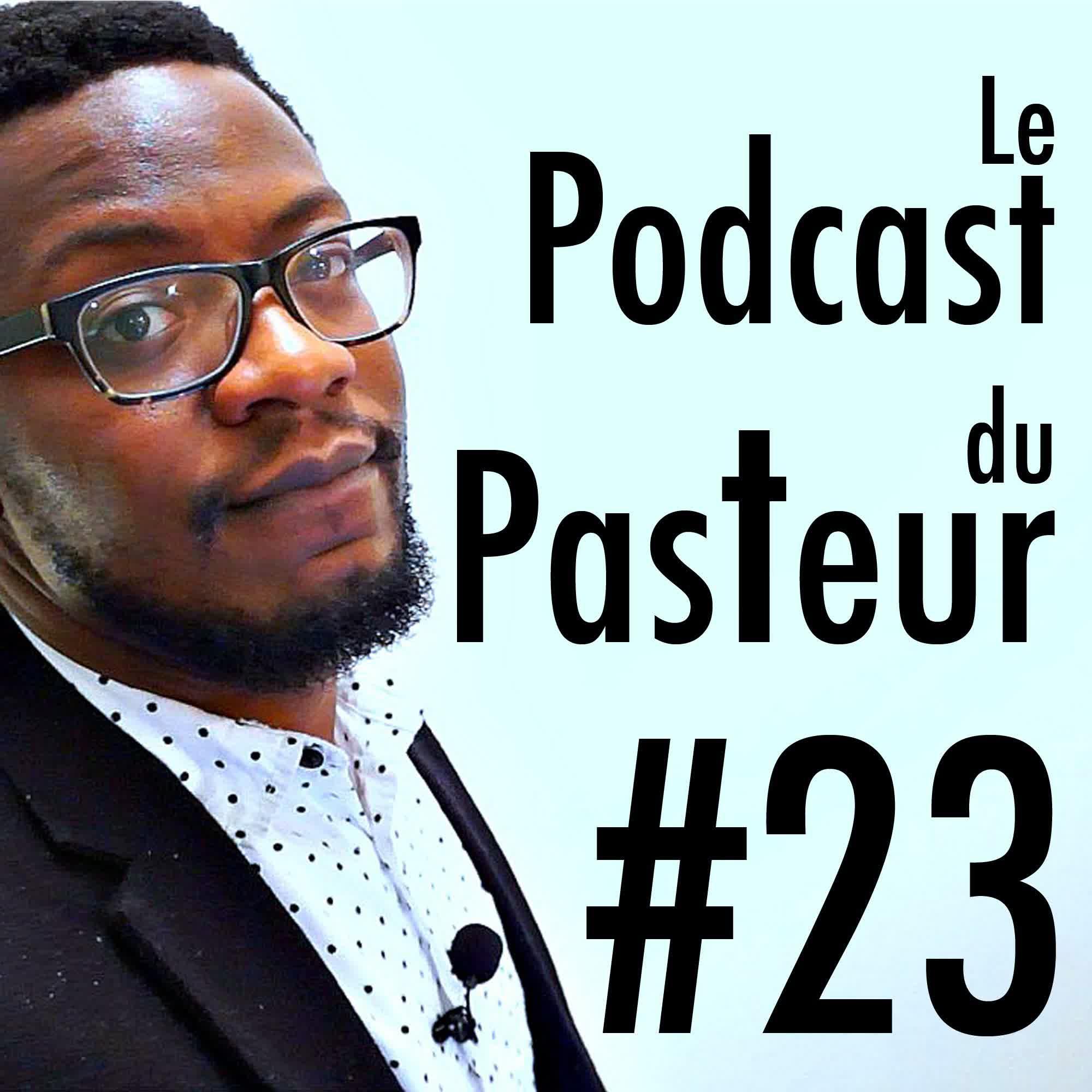 #23 Questions pour un Pasteur 3