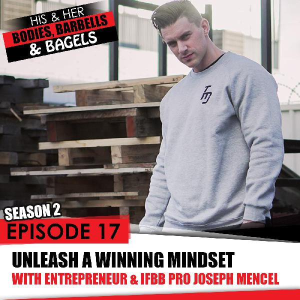 S2 EP 17- Joseph Mencel Unleashing a Winning Mindset
