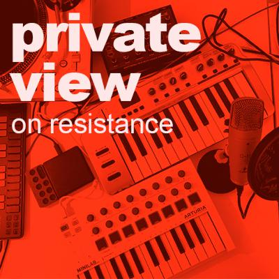 Private View | On Resistance