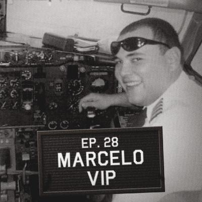 Episódio 28 - Marcelo VIP