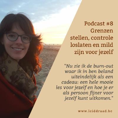 #8 grenzen stellen, controle loslaten en mild zijn voor jezelf