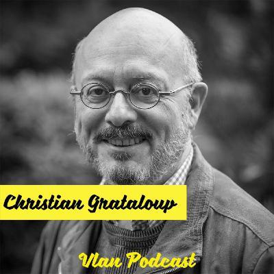 Vlan #113 Revenir au temps long pour comprendre le monde avec Christian Grataloup