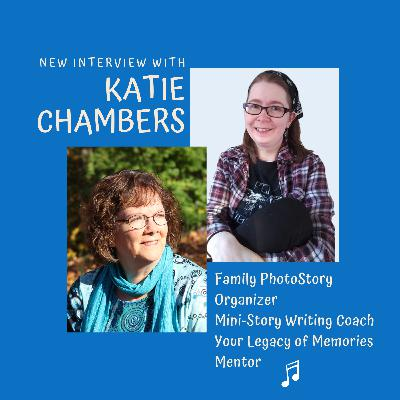 Chat with Katie Chambers   How to start jotting down your photo & song stories to create YOUR legacy
