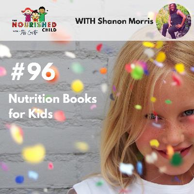 TNC 096: Nutrition Books for Kids