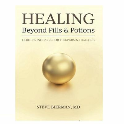 Podcast 831: Healing Beyond Pills and Potions with Dr. Steve Bierman
